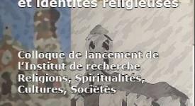 Colloque UCL : La mutation des religions et les identités religieuses