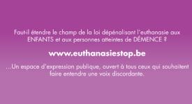 Extension de la loi sur l'euthanasie : pour un sursaut citoyen !