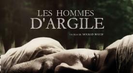 Cinéma – Les hommes d'argile: ceux sans qui nous ne serions pas!