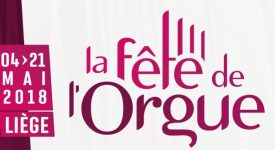 Fête de l'Orgue à Liège du 4 au 21 mai 2018