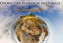 Laudato Si' : Osons l'écologie intégrale
