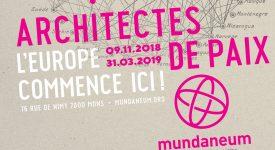 Le Mundaneum présente «Les Architectes de la Paix»