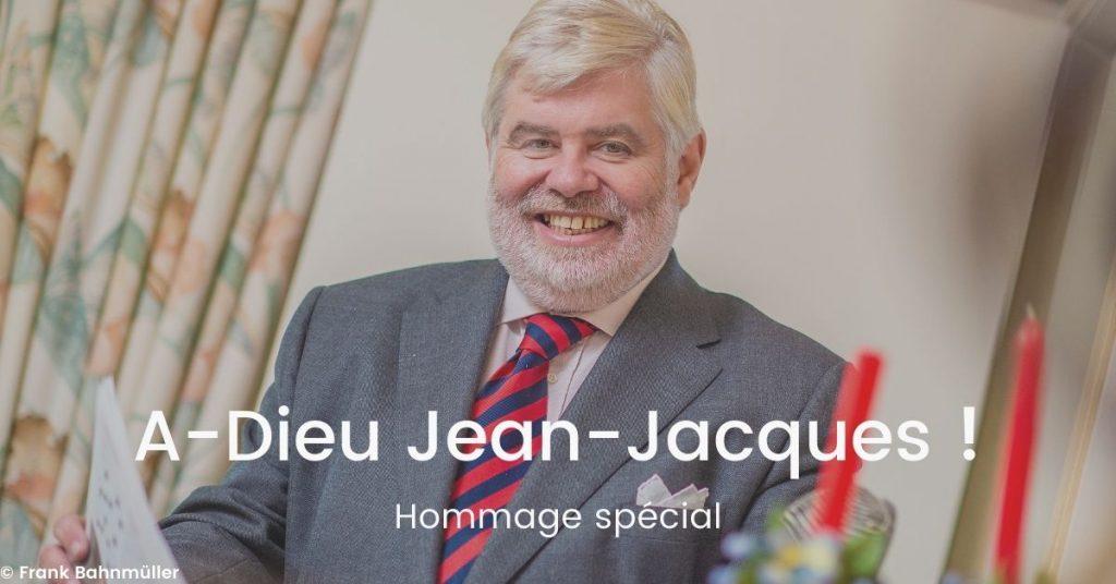A-Dieu Jean-Jacques !