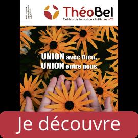Découvrez le ThéoBel N°2 : Union avec Dieu, Union entre nous