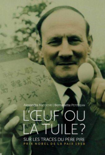 Livre: L'œuf ou la tuile? Sur les traces du Père Dominique Pire