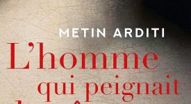 L'homme qui peignait les âmes - Metin Arditi