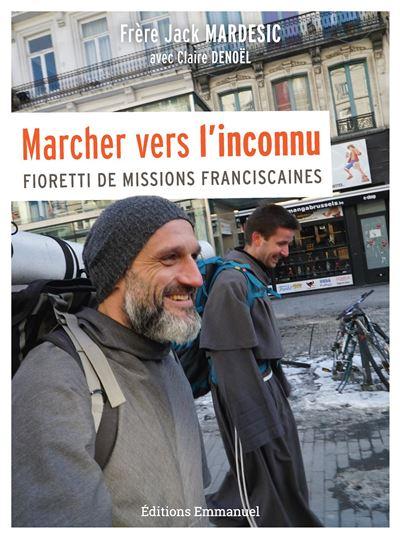 """""""Marcher vers l'inconnu"""", un livre de témoignage du frère Jack, conventuel à Bruxelles"""