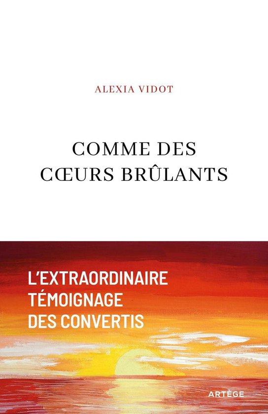 """Alexia Vidot raconte sa conversion personnelle à l'âge de 20 ans dans """"Comme des cœurs brûlants"""""""