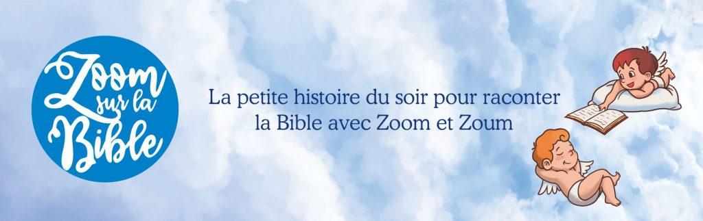 La collection Zoom sur la Bible s'enrichit de deux nouveaux tomes
